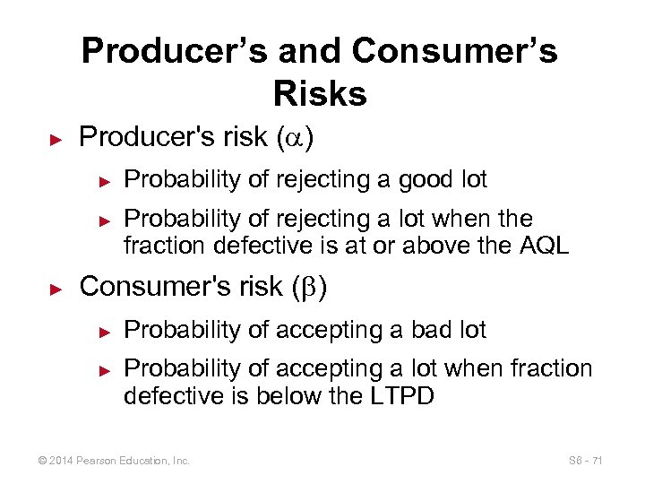 Producer's and Consumer's Risks ► Producer's risk ( ) ► ► ► Probability of