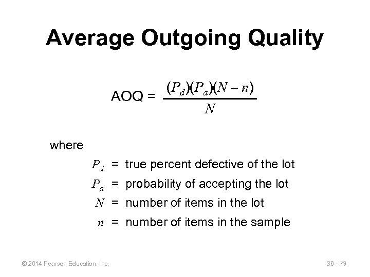 Average Outgoing Quality AOQ = (Pd)(Pa)(N – n) N where Pd = true percent