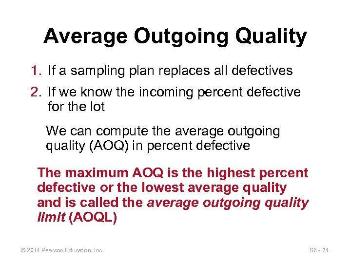 Average Outgoing Quality 1. If a sampling plan replaces all defectives 2. If we