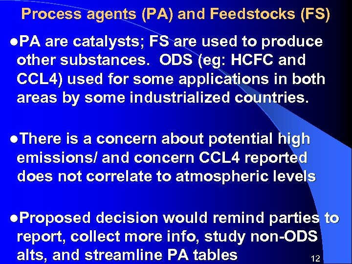 Process agents (PA) and Feedstocks (FS) l. PA are catalysts; FS are used to