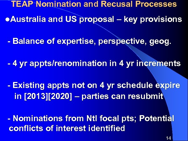TEAP Nomination and Recusal Processes l. Australia and US proposal – key provisions -