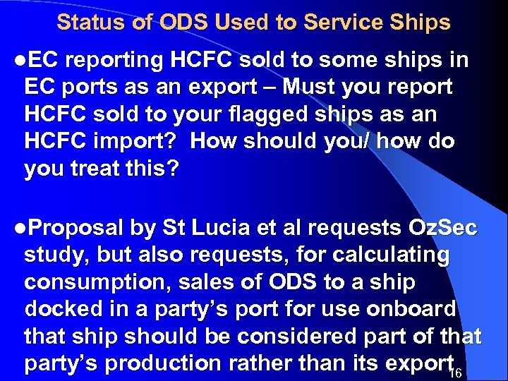 Status of ODS Used to Service Ships l. EC reporting HCFC sold to some