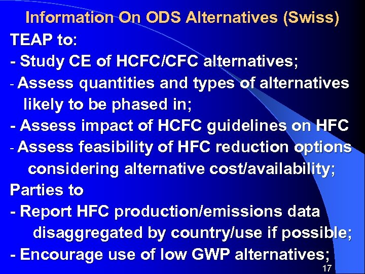 Information On ODS Alternatives (Swiss) TEAP to: - Study CE of HCFC/CFC alternatives; -
