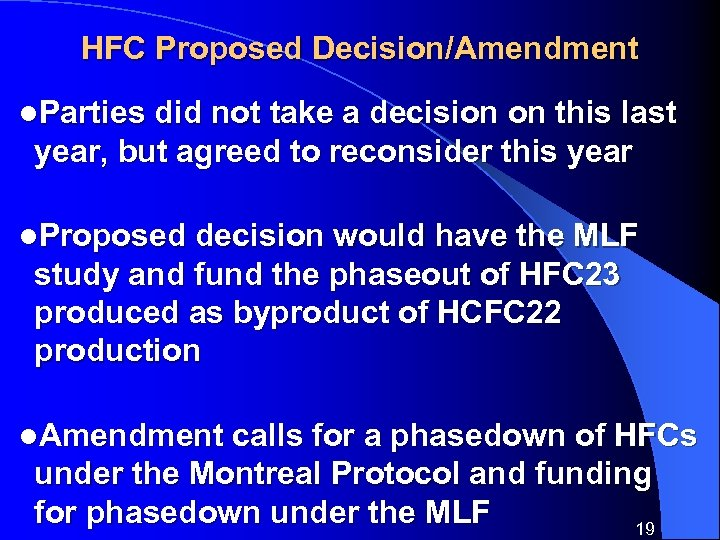 HFC Proposed Decision/Amendment l. Parties did not take a decision on this last year,
