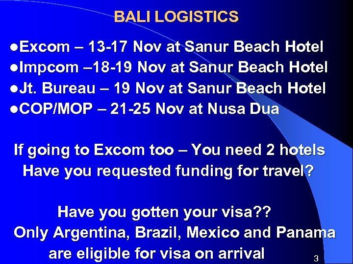 BALI LOGISTICS l. Excom – 13 -17 Nov at Sanur Beach Hotel l. Impcom