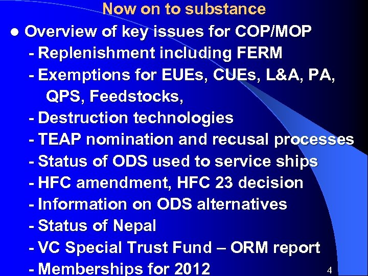 Now on to substance l Overview of key issues for COP/MOP - Replenishment including