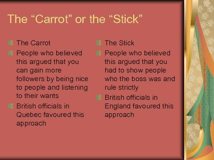 "The ""Carrot"" or the ""Stick"" The Carrot People who believed this argued that you"