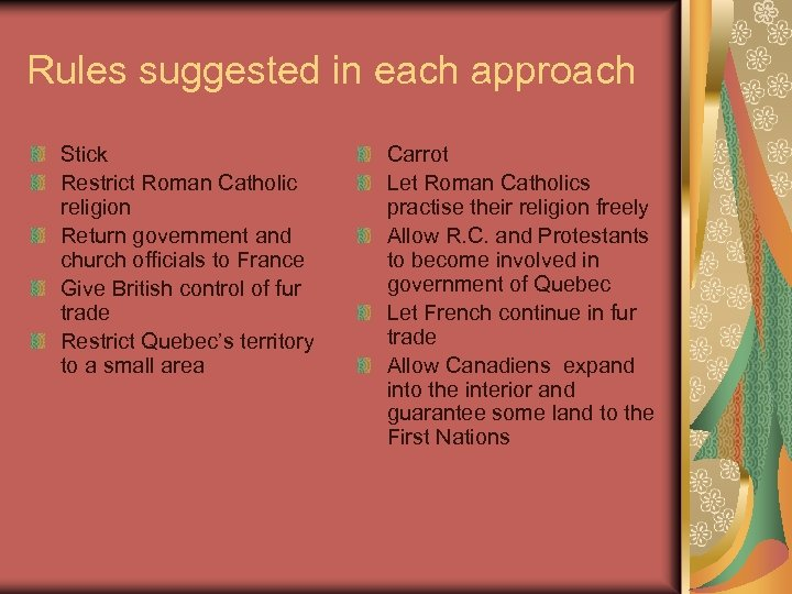 Rules suggested in each approach Stick Restrict Roman Catholic religion Return government and church