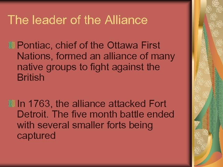 The leader of the Alliance Pontiac, chief of the Ottawa First Nations, formed an
