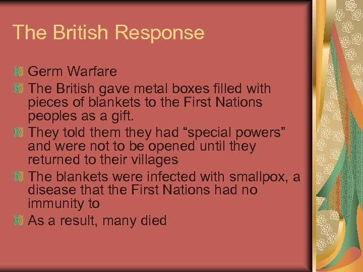 The British Response Germ Warfare The British gave metal boxes filled with pieces of