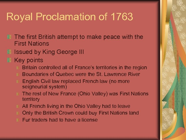 Royal Proclamation of 1763 The first British attempt to make peace with the First
