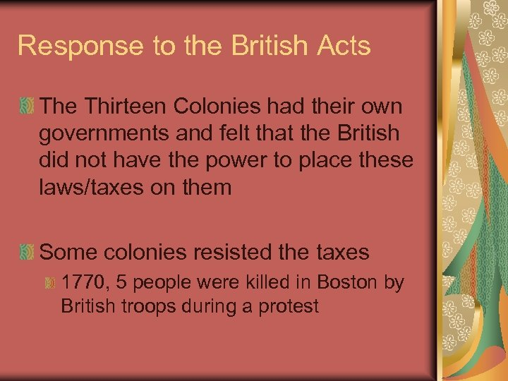 Response to the British Acts The Thirteen Colonies had their own governments and felt