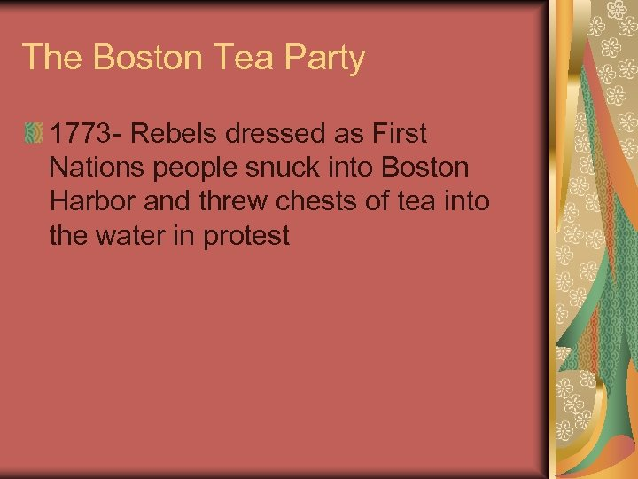The Boston Tea Party 1773 - Rebels dressed as First Nations people snuck into