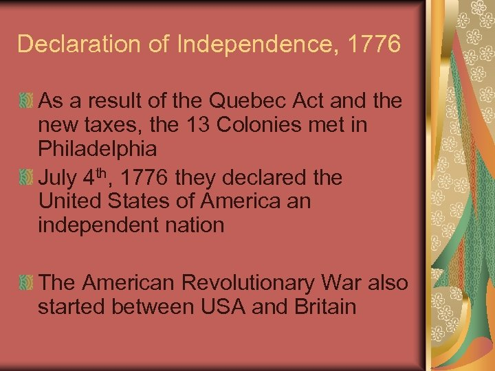 Declaration of Independence, 1776 As a result of the Quebec Act and the new