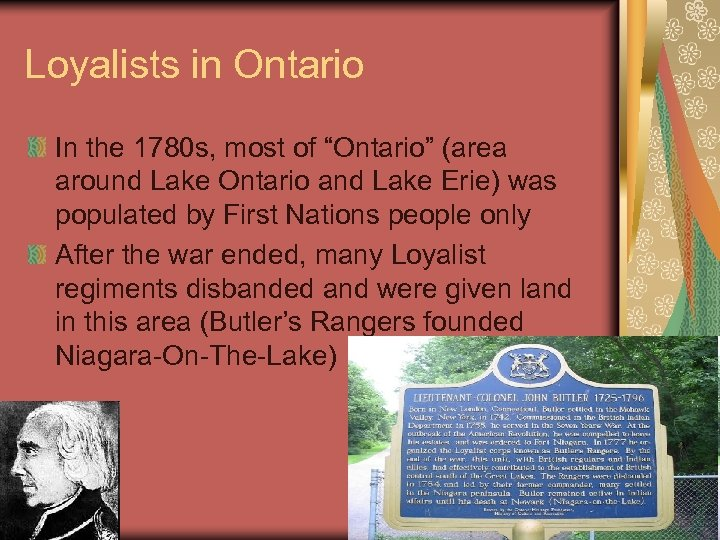 "Loyalists in Ontario In the 1780 s, most of ""Ontario"" (area around Lake Ontario"