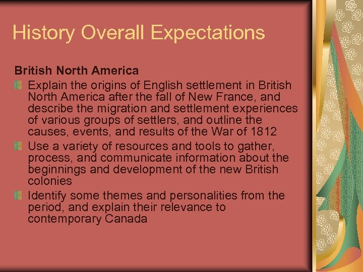 History Overall Expectations British North America Explain the origins of English settlement in British