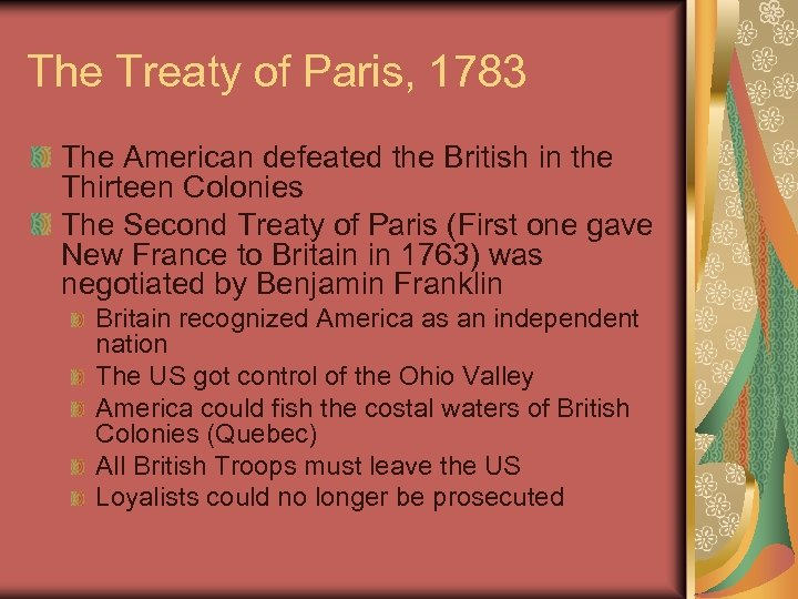 The Treaty of Paris, 1783 The American defeated the British in the Thirteen Colonies