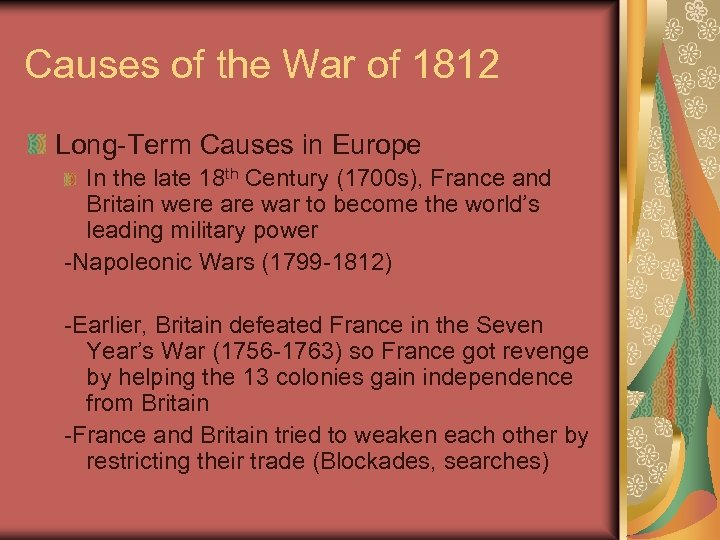 Causes of the War of 1812 Long-Term Causes in Europe In the late 18