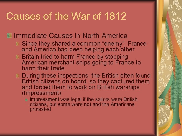 Causes of the War of 1812 Immediate Causes in North America Since they shared