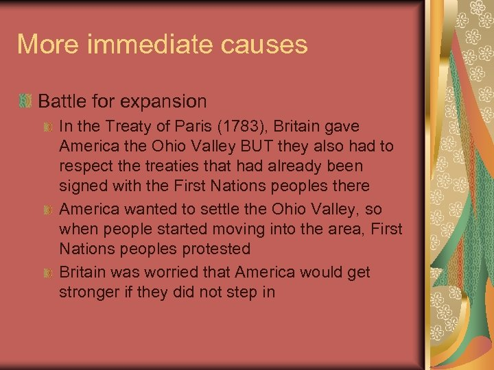 More immediate causes Battle for expansion In the Treaty of Paris (1783), Britain gave