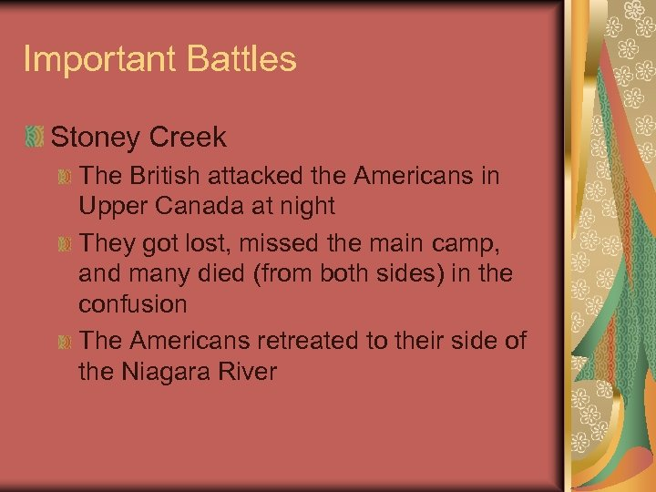 Important Battles Stoney Creek The British attacked the Americans in Upper Canada at night