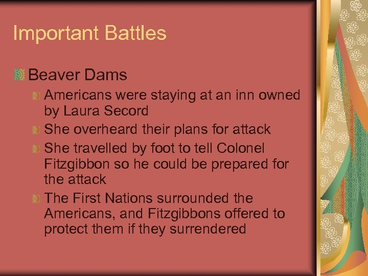Important Battles Beaver Dams Americans were staying at an inn owned by Laura Secord