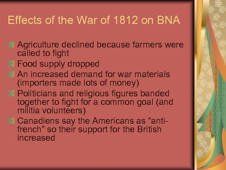 Effects of the War of 1812 on BNA Agriculture declined because farmers were called