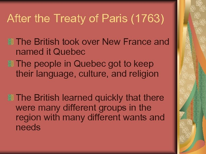 After the Treaty of Paris (1763) The British took over New France and named