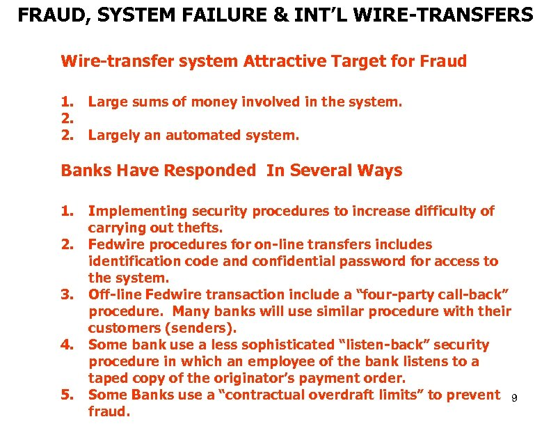 FRAUD, SYSTEM FAILURE & INT'L WIRE-TRANSFERS Wire-transfer system Attractive Target for Fraud 1. 2.