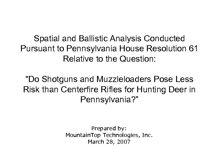 Spatial and Ballistic Analysis Conducted Pursuant to Pennsylvania House Resolution 61 Relative to the