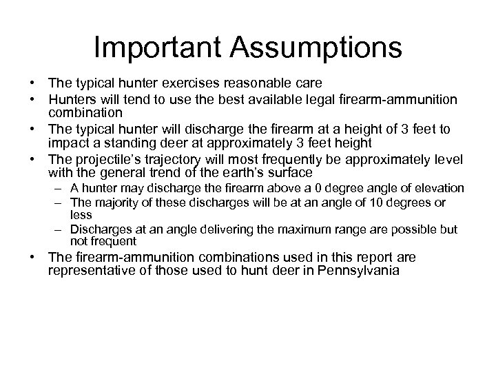 Important Assumptions • The typical hunter exercises reasonable care • Hunters will tend to