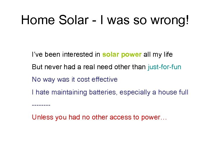 Home Solar - I was so wrong! I've been interested in solar power all