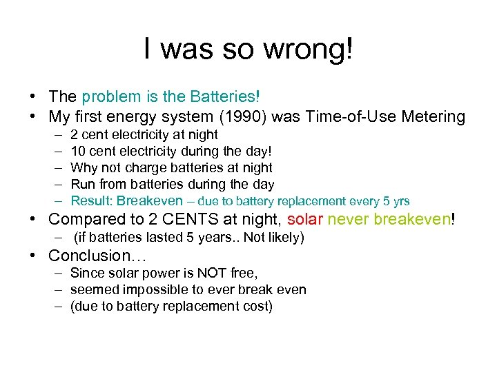 I was so wrong! • The problem is the Batteries! • My first energy
