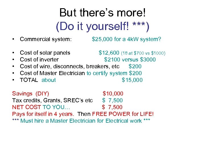 But there's more! (Do it yourself! ***) • Commercial system: • • • $25,