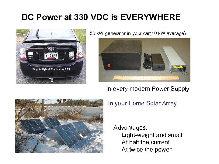 DC Power at 330 VDC is EVERYWHERE 50 k. W generator in your car(10