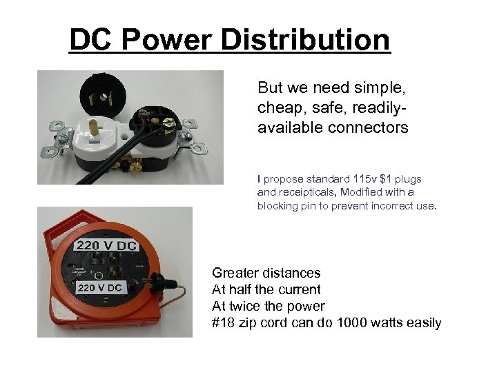 DC Power Distribution But we need simple, cheap, safe, readilyavailable connectors I propose standard
