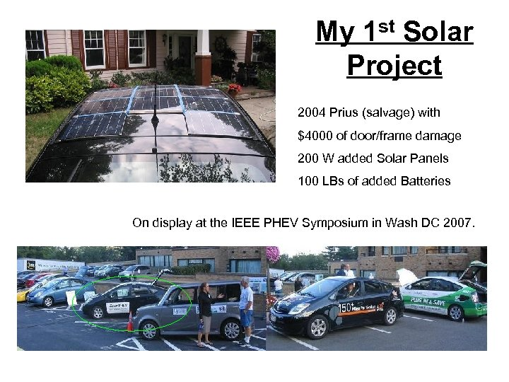 My 1 st Solar Project 2004 Prius (salvage) with $4000 of door/frame damage 200