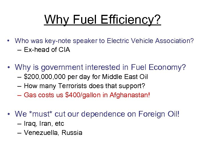 Why Fuel Efficiency? • Who was key-note speaker to Electric Vehicle Association? – Ex-head