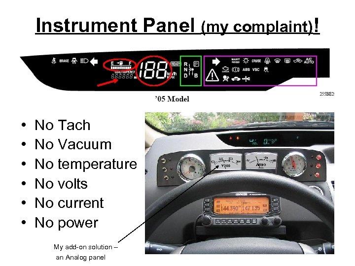 Instrument Panel (my complaint)! • • • No Tach No Vacuum No temperature No