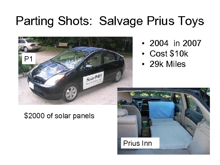 Parting Shots: Salvage Prius Toys P 1 • 2004 in 2007 • Cost $10