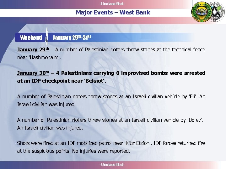 -Unclassified- Major Events – West Bank Weekend January 29 th-31 st January 29 th
