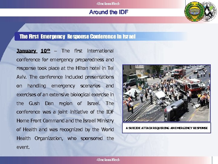 -Unclassified- Around the IDF The First Emergency Response Conference in Israel January 10 th