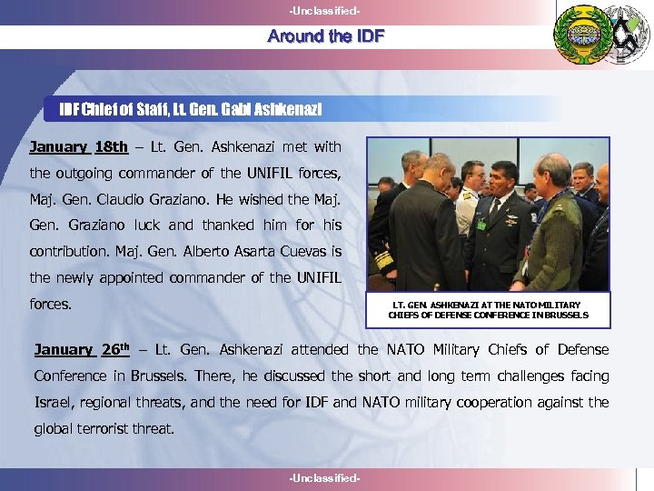 -Unclassified- Around the IDF Chief of Staff, Lt. Gen. Gabi Ashkenazi January 18 th