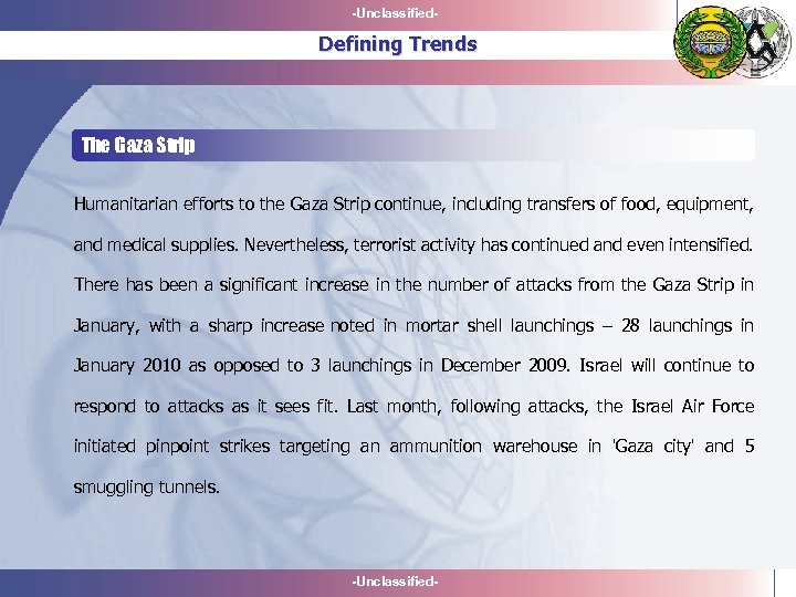 -Unclassified- Defining Trends The Gaza Strip Humanitarian efforts to the Gaza Strip continue, including