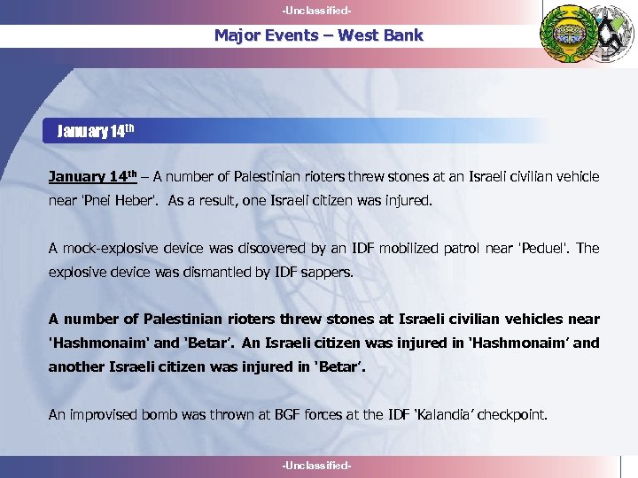 -Unclassified- Major Events – West Bank January 14 th – A number of Palestinian