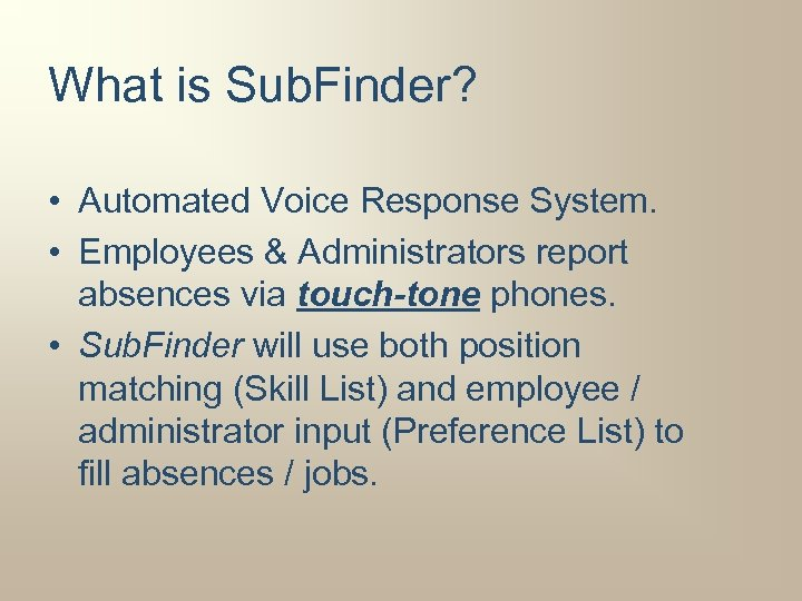 What is Sub. Finder? • Automated Voice Response System. • Employees & Administrators report