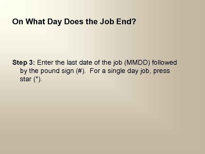 On What Day Does the Job End? Step 3: Enter the last date of