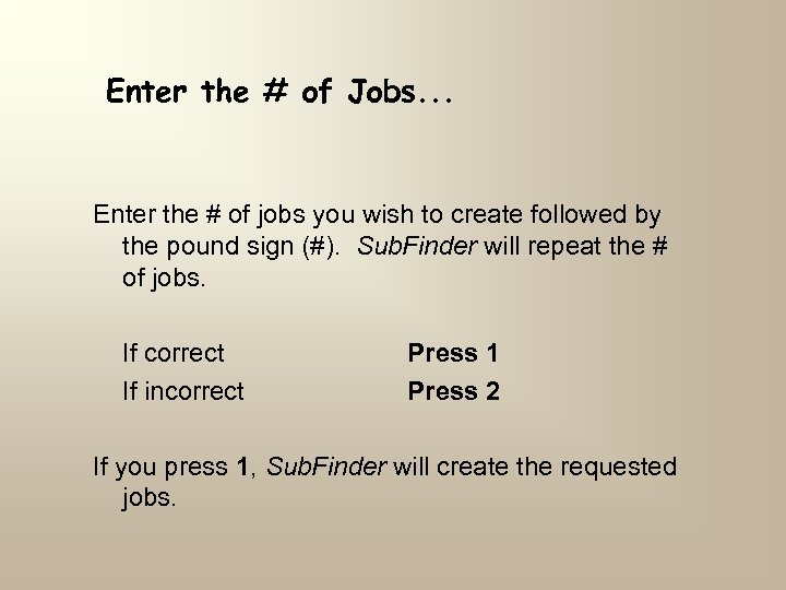 Enter the # of Jobs. . . Enter the # of jobs you wish