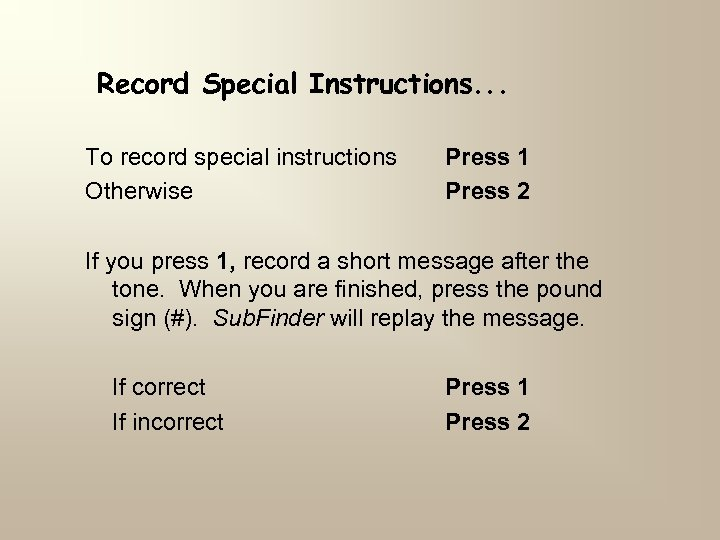 Record Special Instructions. . . To record special instructions Otherwise Press 1 Press 2