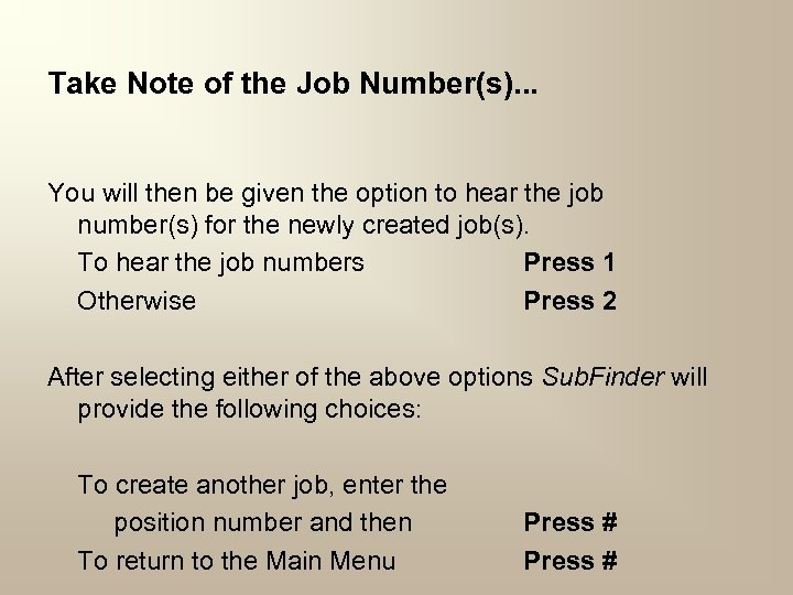Take Note of the Job Number(s). . . You will then be given the